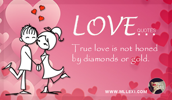 59True love is not honed by diamonds or gold