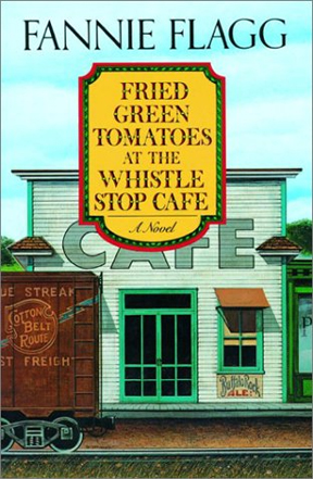 Fried Green Tomatoes at the Whistle Stop Cafe
