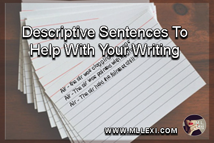 Descriptive Sentences To Help With Your Writing