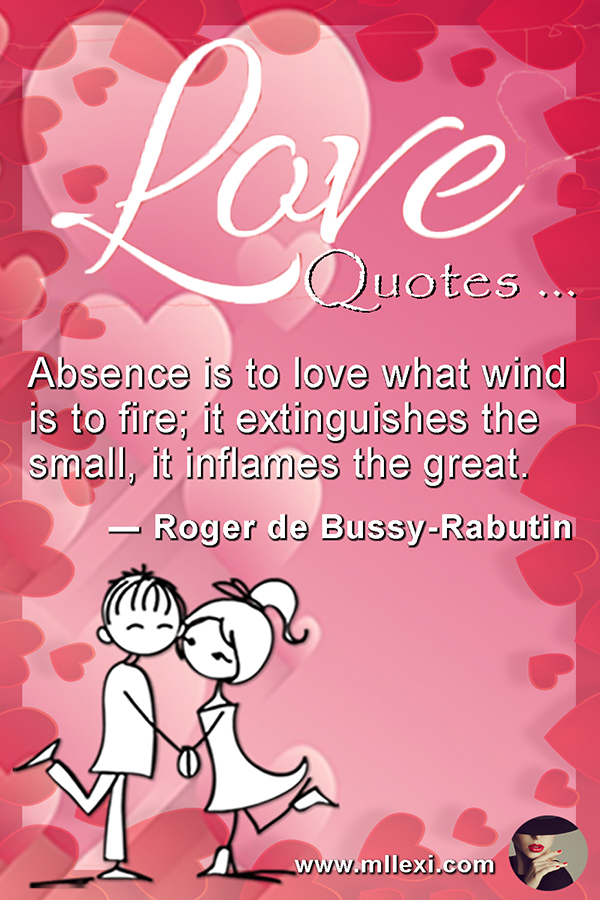 5Absence is to love what