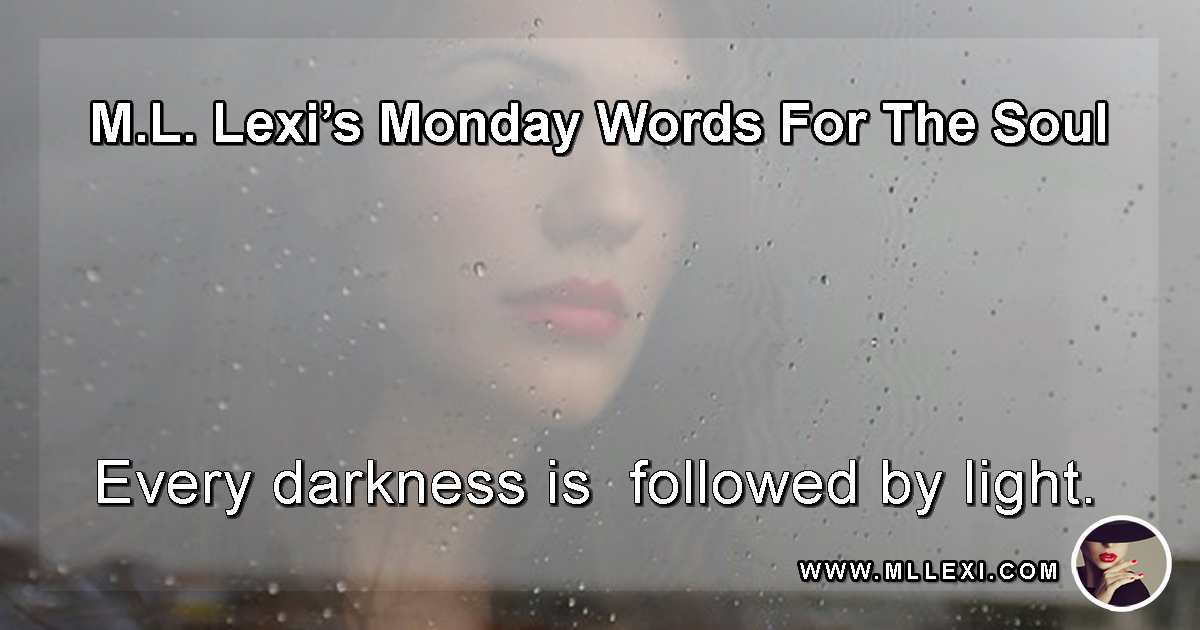 149Every darkness is followed by light WP